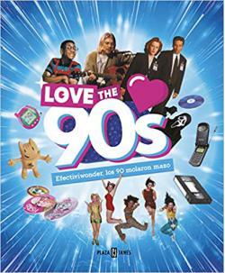 Portada del libro Love the 90s. Efectiviwonder, los 90 molaron mazo