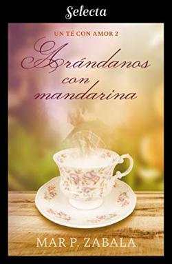Portada del libro Arándanos con mandarina. Un té con amor 2