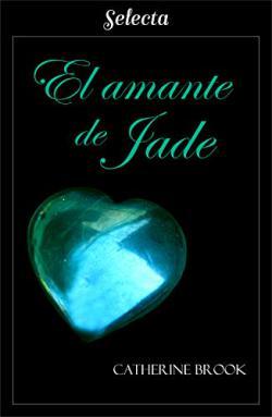Portada del libro El amante de Jade (Joyas de la nobleza 5)