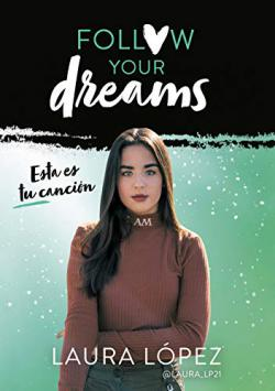 Portada del libro Esta es tu canción (Follow your dreams 2)
