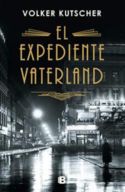 Portada del libro El expediente Vaterland. Detective Gereon Rath 4