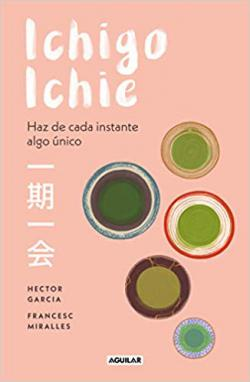 Portada del libro Ichigo-ichie: Haz de cada instante algo único