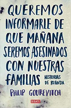 Portada del libro Queremos informarle de que mañana seremos asesinados con nuestras familias