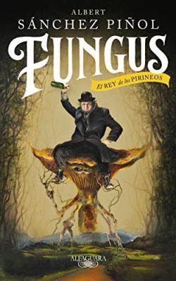 Portada del libro Fungus: El Rey de los Pirineos