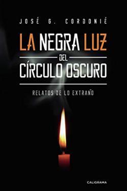 Portada del libro La negra luz del círculo oscuro