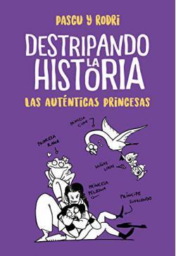 Portada del libro Las auténticas princesas. Destripando la historia