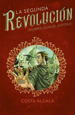 Portada del libro Libres, Iguales, Justos. La Segunda Revolución 3