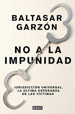 Portada del libro No a la impunidad: Jurisdicción Universal, la última esperanza de las víctimas