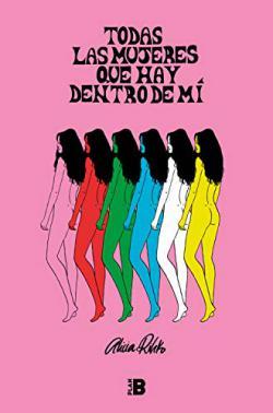 Portada del libro Todas las mujeres que hay dentro de mí