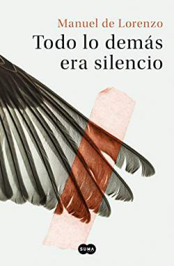 Portada del libro Todo lo demás era silencio