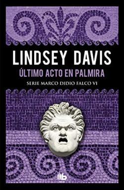 Portada del libro Último acto en Palmira. Marco Didio Falco 6