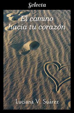 Portada del libro El camino hacia tu corazón