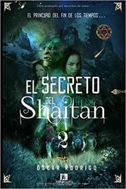 Portada del libro El secreto del Shaitan 2: El principio del fin de los tiempos