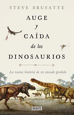 Portada del libro Auge y caída de los dinosaurios
