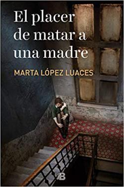 Portada del libro El placer de matar a una madre