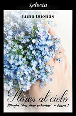 Portada del libro Flores al cielo (Los días robados 1)