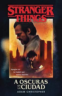 Portada del libro Stranger Things: A oscuras en la ciudad