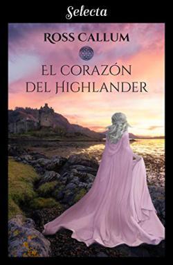 Portada del libro El corazón del highlander (Bilogía La bruma del tiempo 1)
