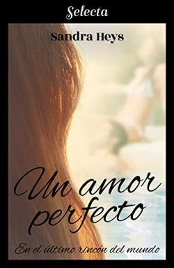 Portada del libro Un amor perfecto (En el último rincón del mundo 1)