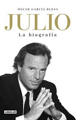 Portada del libro Julio Iglesias. La biografía