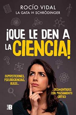 Portada del libro ¡Que le den a la ciencia!