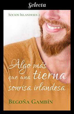 Portada del libro Algo más que una tierna sonrisa irlandesa (Socios Irlandeses 2)