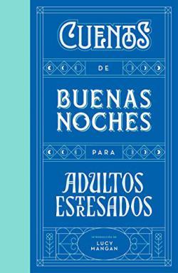 Portada del libro Cuentos de buenas noches para adultos estresados