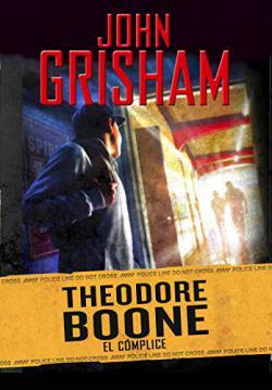 Portada del libro El cómplice (Theodore Boone 7)