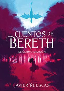 Portada del libro El último dragón (Cuentos de Bereth 1)