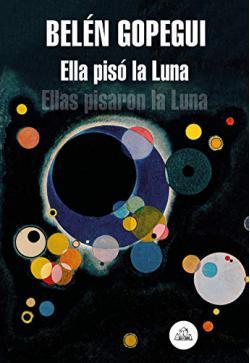 Portada del libro Ella pisó la Luna: Ellas pisaron la Luna
