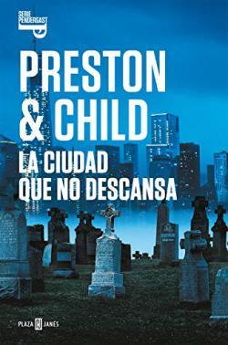 Portada del libro La ciudad que no descansa (Inspector Pendergast 17)