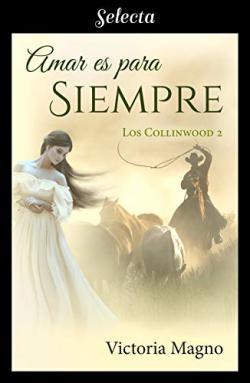 Amar es para siempre (Los Collinwood 2)
