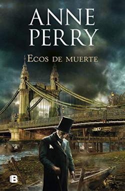 Portada del libro Ecos de muerte (Detective William Monk 23)
