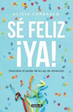 Portada del libro Sé feliz ¡ya!