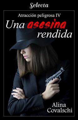 Portada del libro Una asesina rendida (Atracción peligrosa 4)