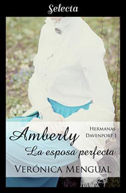 Portada del libro Amberly, la esposa perfecta (Trilogía Hermanas Davenport 1)