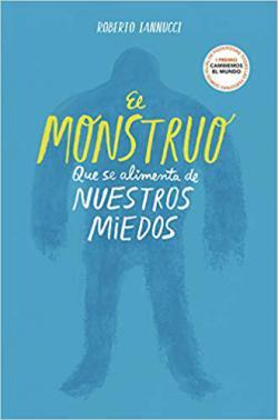 Portada del libro El monstruo que se alimenta de nuestros miedos