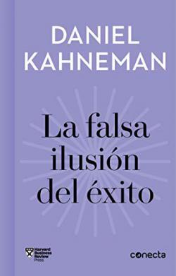 Portada del libro La falsa ilusión del éxito (Imprescindibles)