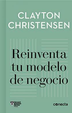 Portada del libro Reinventa tu modelo de negocio