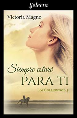Portada del libro Siempre estaré para ti (Los Collinwood 3)