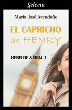 Portada del libro El capricho de Henry (Rebelde y real 1)