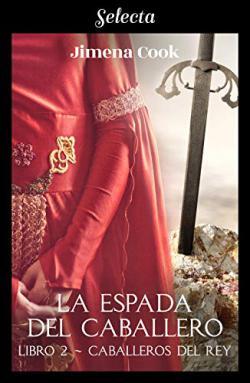 Portada del libro La espada del caballero (Caballeros del rey 2)