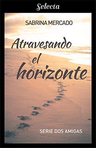 Portada del libro Atravesando el horizonte (Serie Dos Amigas 2)