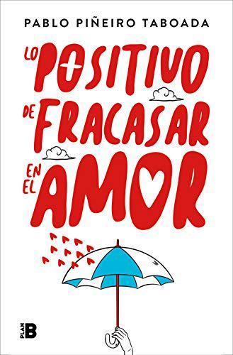 Portada del libro Lo positivo de fracasar en el amor
