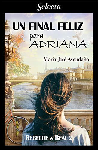 Portada del libro Un final feliz para Adriana (Rebelde y real 2)