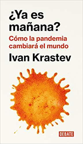 ¿Ya es mañana?: Cómo la pandemia cambiará el mundo