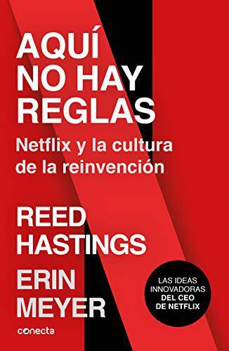 Portada del libro Aquí no hay reglas: NETFLIX y la cultura de la reinvención