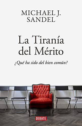 Portada del libro La tiranía del mérito: ¿Qué ha sido del bien común?
