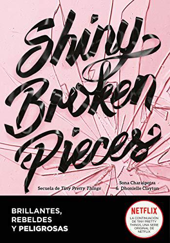 Portada del libro Shiny Broken Pieces (Brillantes, rebeldes y peligrosas)