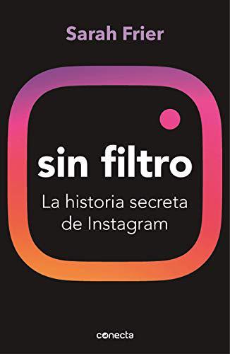 Sin filtro: La historia secreta de Instagram